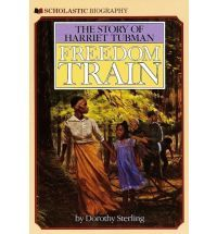 Freedom Train: The Story of Harriet Tubman. The very inspiring story of a woman who helped runaway slaves to freedom.