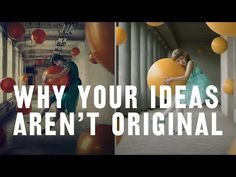 Why YOUR IDEA'S NOT ORIGINAL (and what YOU can do about it) - YouTube