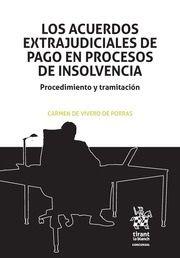Los acuerdos extrajudiciales de pago en procesos de insolvencia : procedimiento y tramitación / Carmen de Vivero de Porras .- 2017