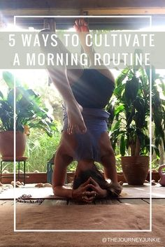 5 Way to Cultivate a Morning Routine
