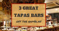 3 greatTAPAS BARSjustoff the Ramblas_fb
