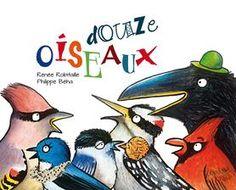 Douze oiseaux - Robitaille Renée, BEHA PHILIPPE - 9782897140823 | Catalogue | Librairie Gallimard de Montréal