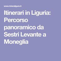 Itinerari in Liguria: Percorso panoramico da Sestri Levante a Moneglia
