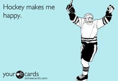 Hockey makes me Happy