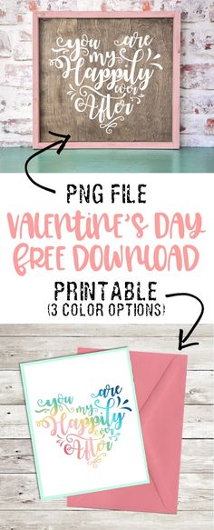 Free printable Valentines Day decor and free cut file. You are my happily ever after. #valentinesday #valentinesdaydecor #freeprintable #silhouette