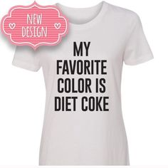 """My favorite color is Diet Coke"" fitted tee COMING SOONShow your love for your fav beverageSoft fitted boyfriend tee with printed slogan. Available in sizes S, M, L and XL. Like this listing to be notified on arrival Salt Lake Clothing Tops Tees - Short Sleeve"