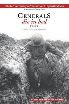 Generals Die in Bed by Charles Yale Harrison :: Suggested reading from Mrs. Beginning Of The School Year, Starting School, World War One, First World, A Farewell To Arms, Reality Of Life, Reading Levels, Reading Nook, Reading Lists