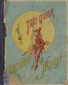 Vintage book - That Queer Old Man in the Moon, 1889.