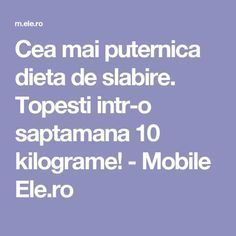 Cea mai puternica dieta de slabire. Topesti intr-o saptamana 10 kilograme! - Mobile Ele.ro Act Practice, Sports Food, Metabolism, Food And Drink, Lose Weight, Health Fitness, Healthy Eating, How To Plan, Drinks