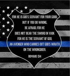 Law Enforcement Support/Thin Blue Line - Romans For He is God's Servant - framed shadow box with backlit photo. Can be personalized! This listing includes the Lighted Reflection shadow box frame with the passage Roman Law Enforcement Quotes, Support Law Enforcement, Cop Wife, Police Wife Life, Police Officer Prayer, Police Quotes, Prayer For Wife, Gifts For Office, Shadow Box Frames