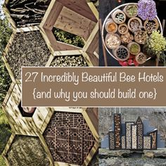 27 Incredibly Beautiful Bee Hotels...http://homestead-and-survival.com/27-incredibly-beautiful-bee-hotels-and-why-you-should-build-one/