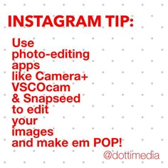#GetInstaSavvy Tip:  If you want your images to look great, then our Dotti tip is to take the photos using your camera app, then edit them in Camera+, VSCO or Snapseed before posting them These apps give you heaps more editing features than are available within the Instagram app