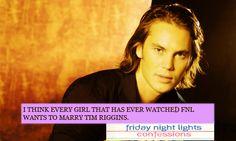 Tim Riggins; Friday Night Lights Confessions #fnl