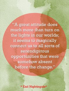 """""""A great attitude does much more than turn on the lights  in our worlds..."""""""