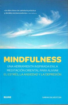 A good book to deal with anxiety! The mindfulness breakthrough: the revolutionary approach to dealing with stress, anxiety and depression by Sarah Silverton Mindfulness In Schools, Mindfulness Meditation, Jon Kabat Zinn, Level Of Awareness, Step Workout, Dealing With Stress, Holistic Approach, Anxiety Relief, Stress Management