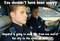 You're damn right!! Why you ask??? Because Dispatchers RULE THE WORLD!!!