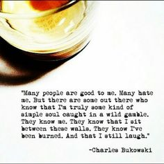 Be Good To Me, Charles Bukowski, Good Things