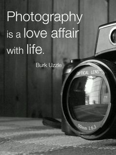 Photography is a live affair with life.