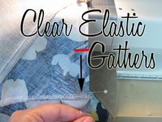 Another pinner says: I think one of the most asked questions is how I gather with clear elastic.  It has changed the way I sew.    NEVER ever ever use basting threads again.  Nope clear elastic is the only way to go.  You'll never have to mess with pulling threads or scratching your head about ruffle ratios to make gathers.    You'll get PERFECT gathers that are exactly the right length ... EVERY time !!!