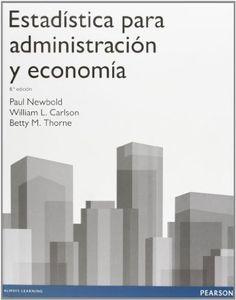 Estadística para administración y economía / Paul Newbold, William L. Carlson, Betty M. Thorne. 8ª ed. (2013)