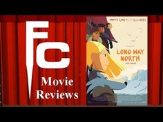 Long Way North Movie Review on The Final Cut