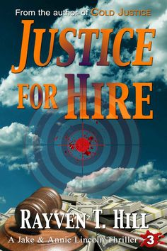 Justice for Hire: A Private Investigator Mystery Series (A Jake & Annie Lincoln Thriller Book 3) - Kindle edition by Rayven T. Hill. Mystery, Thriller & Suspense Kindle eBooks @ Amazon.com.