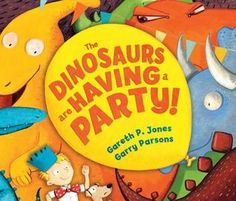 The+Dinosaurs+are+Having+a+Party!