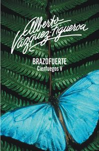 Buy Brazofuerte (Cienfuegos by Alberto Vázquez-Figueroa and Read this Book on Kobo's Free Apps. Discover Kobo's Vast Collection of Ebooks and Audiobooks Today - Over 4 Million Titles! Cienfuegos, Electronic, Saga, Canario, My Books, Free Apps, Audiobooks, This Book, Reading