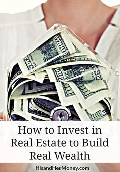 How to Invest in Real Estate to Build Real Wealth. Have you ever wondered how to invest in real estate to build real wealth for your family? Learn how one couple was able to build real wealth through real estate.
