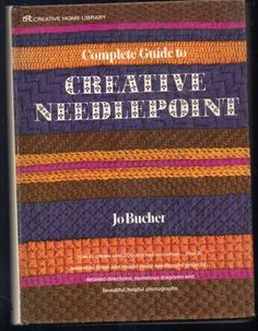 Creative Home Library Complete Guide to Creative Needlepoint Jo Bucher | jjandedt - Books & Magazines on ArtFire