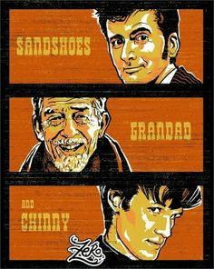 Sandshoes, Grandad and Chinny.