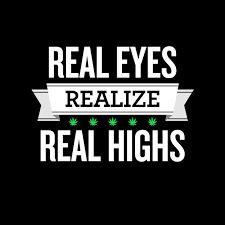 Real Eyes realize real highs. http://bit.ly/1ZhoNeS  #realhigh #highlife #weeds #marijuana #MarijuanaMovement #smokingeyes #santabarbara #potvaletsantabarbara