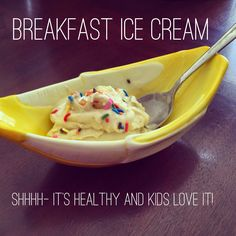 """Breakfast """"ice cream"""" recipe. It's not what you think! This is such a great way for kids to eat a healthy breakfast (plus everything is better with sprinkles)."""