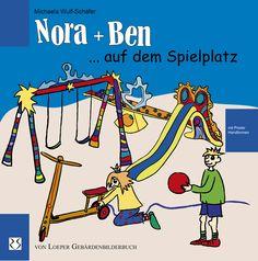 """Nora und Ben auf dem Spielplatz Auf meiner Website kann man durch einige Buchseiten """"blättern"""". Substantive, Verben und Adjektive werden in diesem Buch auf der Wortebene eingeführt, auf der Satzebene gelernt und schließlich mit einer Geschichte auf der Textebene wiederholt. Michaela Wulf-Schäfer, von Loeper Literaturverlag, Preis 19,90 €"""