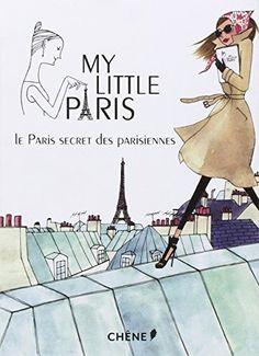 My Little Paris: Le Paris secret des Parisiennes de My Little Paris http://www.amazon.fr/dp/2812303344/ref=cm_sw_r_pi_dp_1FT5vb1MAEC0E