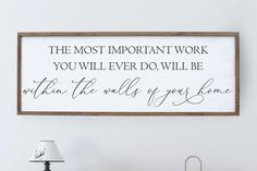 The Most Important Work You Will Ever Do Inspirational Sign – Crafty Mama Gifts Work Quotes, Farmhouse Signs, Inspirational Thoughts, New Sign, Go Shopping, Wood Signs, Birthday Cards, Sweet Home, Wall Decor
