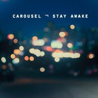 Stay Awake by carousel_official on SoundCloud