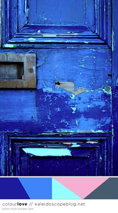 Colour Love // 73 - colour palette - color, blue, aqua, pink, grey, cobalt, azure, old peeling door