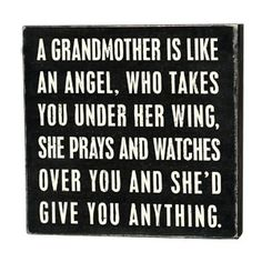 I didn't have a grandmother I had the bestest great aunt in this world! Great Quotes, Quotes To Live By, Me Quotes, Inspirational Quotes, Qoutes, I Love My Grandma, Grandma Quotes, Box Signs, Thing 1