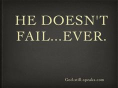 """""""LIKE and REPIN"""" if you believe GOD DOESN'T FAIL."""