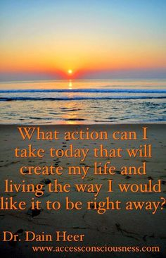 ........what action can I take today that will create .........