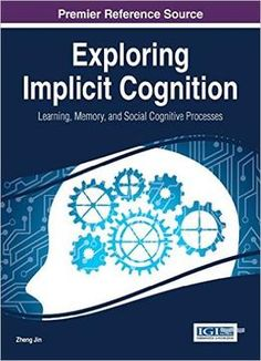 Exploring Implicit Cognition: Learning Memory And Social Cognitive Processes
