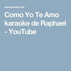 Como Yo Te Amo karaoke de Raphael - YouTube