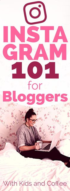 Instagram for Bloggers 101 | If you've started a blog and don't know where to start with social media and Instagram, this post has you covered! From how to start an Instagram account to setting up the perfect Instagram profile and finding hashtags, these tips and tricks will help you Instagram for Business like a pro in no time. #Instagram #Blogging #socialmediamarketing #SMM #business