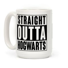 """Straight Outta Hogwarts - This funny Harry Potter parody coffee mug features the words """"straight outta Hogwarts"""" and is perfect for people who love Harry Potter, Hogwarts School of Witchcraft and Wizardry, hip hop, rap, reading, books, nerdy shirts, and is perfect for showing your love for Hogwarts at school, college, the library, or just kicking it with your homies in Compton!"""
