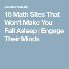 15 Math Sites That Won't Make You Fall Asleep | Engage Their Minds