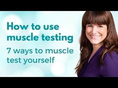 How to Do Self Muscle Testing ~ 7 Ways to Muscle Test Yourself - YouTube