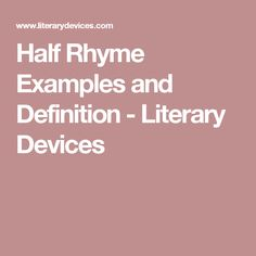 Half Rhyme Examples and Definition - Literary Devices