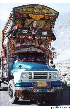 This Pakistani truck art ....you won't find them anywhere else ...sometimes they have magnificent pieces of poetry written at  backsides of trucks