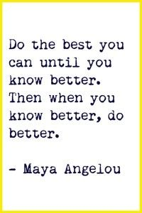 Famous Quotes by Maya Angelou, American Author, Born April, Collection of Maya Angelou Quotes and Sayings, Search Quotations by Maya Angelou. Now Quotes, Life Quotes Love, Great Quotes, Be Better Quotes, Life Sayings, Maya Quotes, Pisces Quotes, Quote Life, Funny Quotes
